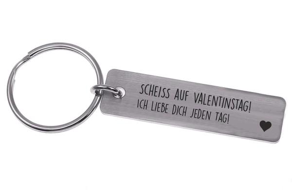 Schlüsselanhänger 59 Scheiß auf Valentinstag, ich liebe dich jeden Tag!